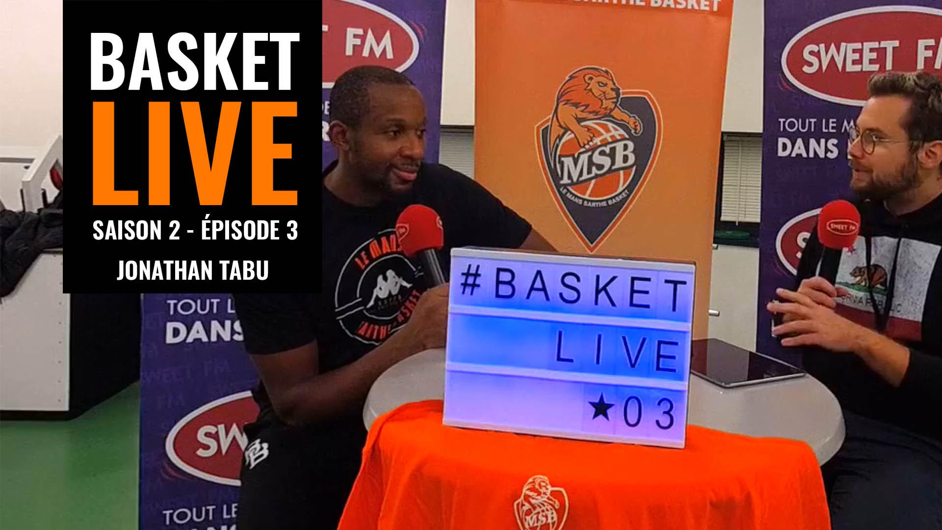 Basket Live Saison 2 / Épisode 3 - Jonathan Tabu